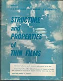 img - for Structure and Properties of Thin Films: Proceedings of International Conference Held at Bolton Landing, Ny, Sept 9-11,1959 book / textbook / text book