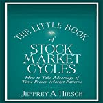 The Little Book of Stock Market Cycles (Little Books. Big Profits): How to Take Advantage of Time-Proven Market Patterns | Jeffrey A. Hirsch