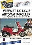 Vespa ET, LX, LXV, S Automatik-Roller: Alle luftgekühlten Zwei- und Viertakter ab 1996