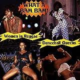 What a Bam Bam: Women in Reggae