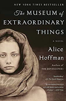 The Museum of Extraordinary Things: A Novel by [Hoffman, Alice]