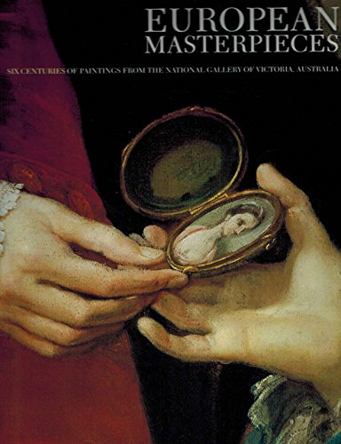 European masterpieces: Six centuries of paintings from the National Gallery of Victoria, Australia