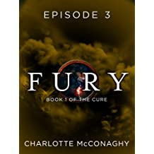Fury: Episode 3 (Book One of The Cure)