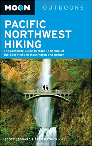 9111dc7d3e Moon Pacific Northwest Hiking  The Complete Guide to More Than 900 of the  Best Hikes in Washington and Oregon (Moon Outdoors)  Scott Leonard