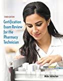 img - for Certification Exam Review for the Pharmacy Technician (3rd Edition) book / textbook / text book