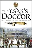 The Tsar's Doctor : The Life and Times of Sir James Wylie, McGrigor, Mary, 1841588814