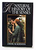 img - for A Natural History of the Senses by Ackerman, Diane (1990) Hardcover book / textbook / text book