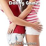 Dating Game   Erik Schubach
