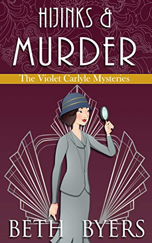 Hijinks & Murder: A Violet Carlyle Historical Mystery (The Violet Carlyle Mysteries Book 18) by [Byers, Beth]