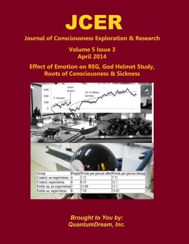 Journal of Consciousness Exploration & Research Volume 5 Issue 3: Effect of Emotion on REG, God Helmet Study, Roots of Consciousness & Sickness