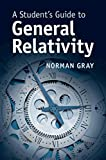 A Student's Guide to General Relativity (Student's Guides)