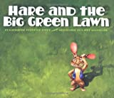 Hare and the Big Green Lawn, Katharine Crawford Robey, 0873588894