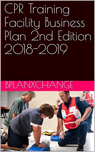 Amazon cpr training facility business plan 2nd edition 2018 cpr training facility business plan 2nd edition 2018 2019 by bplanxchange proctor fandeluxe Gallery