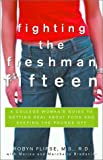 Fighting the Freshman Fifteen, Robyn Flipse and Marchelle Bradanini, 0609809601