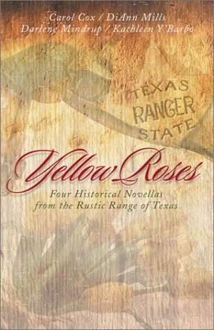 Yellow Roses  Four Historical Novellas Featuring Rangers And The Women Who Love Them
