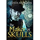 The Maker of Skulls: A Steampunk Cosy Mystery