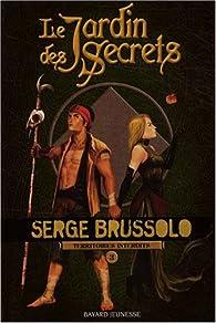 Le jardin des secrets, Tome 3 : Territoires interdits par Serge Brussolo