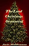 The Last Christmas Ornament by  Jacie Middlemann in stock, buy online here