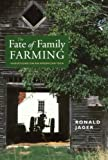 The Fate of Family Farming, Ronald Jager, 1584650265
