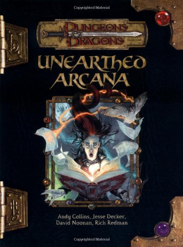Unearthed Arcana (Dungeons & Dragons d20 3.5 Fantasy Roleplaying)