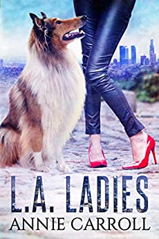 L.A. Ladies: A romantic mystery by [Carroll, Annie]