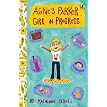 Agnes Parker . . . Girl in Progress