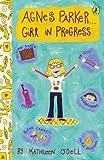 Agnes Parker... Girl in Progress, Kathleen O'Dell, 0142402281