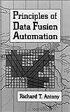 Principles of Data Fusion Automation, Richard T. Antony, 0890067600