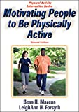 Motivating People to Be Physically Active (Physical Activity Intervention Series)