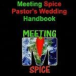 Meeting Spice Pastor's Wedding Handbook | Dr. Tom Morris