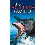 Future Is Wild