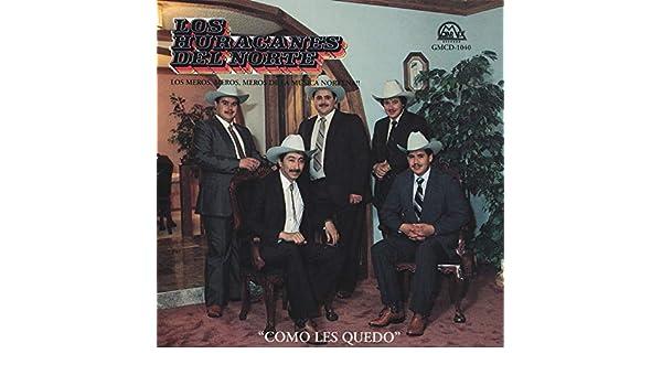 Como Les Quedo By Los Huracanes Del Norte On Amazon Music Amazon Com