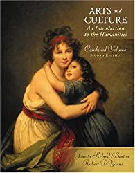 Arts and Culture, Combined Volume: An Introduction to the Humanities
