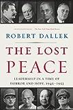 The Lost Peace, Robert Dallek, 0061628670