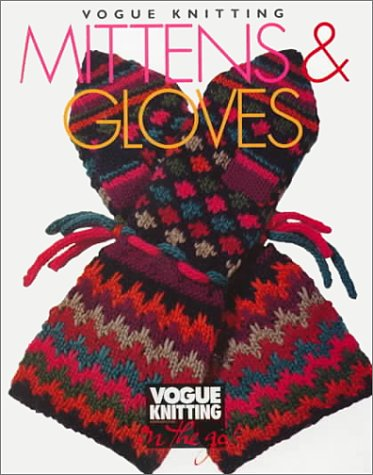 (Vogue Knitting Mittens and Gloves (Vogue Knitting on the Go))
