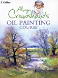 img - for Alwyn Crawshaw's Oil Painting Course book / textbook / text book