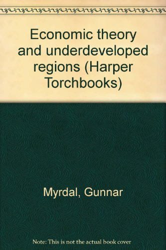 Books : Economic theory and underdeveloped regions (Harper Torchbooks)
