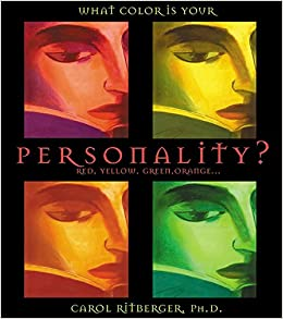 What Color Is Your Personality?: Red, Orange, Yellow, Green ...