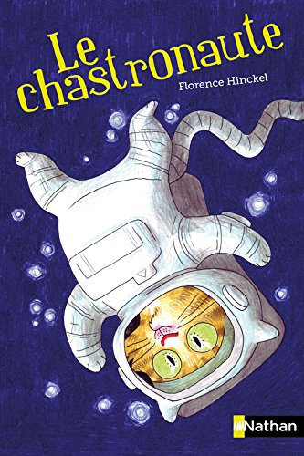 Le chastronaute Poche – 19 mars 2015 Florence Hinckel Joëlle Passeron Nathan 2092556681