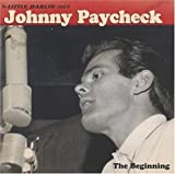The Little Darlin Sound of Johnny Paycheck: The Beginning