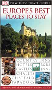 Great Places to Stay in Europe (Eyewitness Travel Guides): Fiona