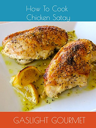 How To Cook Chicken Satay by