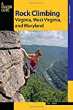 Rock Climbing Virginia, West Virginia, and Maryland (State Rock Climbing Series)