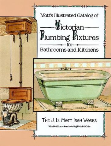 Mott's Illustrated Catalog of Victorian Plumbing Fixtures for Bathrooms and - Iron Works Mott