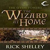 The Wizard at Home: Seven Towers, Book 2   Rick Shelley