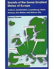 Secrets of the Seven Smallest States of Europe: Andorra, Liechtenstein, Luxembourg, Malta, Monaco, San Marino and Vatican City