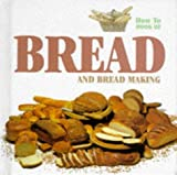 Bread and Breadmaking (How to) (English and Spanish Edition)