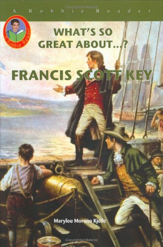 Francis Scott Key (Robbie Readers) (What's So Great About?)