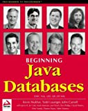 Beginning Java Databases: JDBC, SQL, J2EE, EJB, JSP, XML