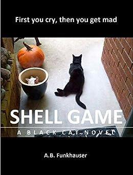 Shell Game: A Black Cat Novel by [Funkhauser, A. B.]